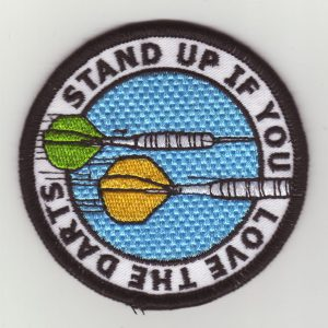 "Aufnäher/Patch ""Stand Up If You Love The Darts"""